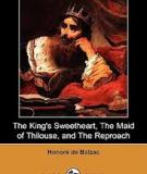 The King's Sweetheart, The Maid Of Thilouse, And The Reproach