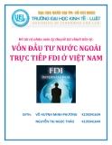 """Môn lý thuyết tài chính tiền tệ : đề tài 'Vốn đầu tư nước ngoài trực tiếp FDI ở Việt Nam"""""""