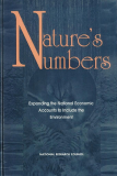 Nature's Numbers Expanding the National Economic Accounts to Include the Environment