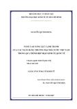 LUẬN VĂN: NÂNG CAO NĂNG LỰC CẠNH TRANH CỦA CÁC NGÂN HÀNG THƯƠNG MẠI NHÀ NƯỚC VIỆT NAM TRONG QUÁ TRÌNH HỘI NHẬP KINH TẾ QUỐC TẾ