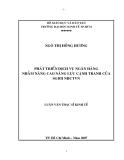 Luận văn:Phát triển dịch vụ ngân hàng nhằm nâng cao năng lực cạnh tranh của SGD II Ngân hàng Công Thương Việt Nam