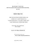 LUẬN VĂN:MỘT SỐ GIẢI PHÁP NHẰM NÂNG CAO NĂNG LỰC CẠNH TRANH CỦA NGÂN HÀNG ĐẦU TƯ & PHÁT TRIỂN VIỆT NAM TRONG QUÁ TRÌNH HỘI NHẬP