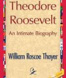Theodore Roosevelt - An Intimate Biography