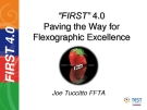 First 4.0 Paving the way for flexographic excellence