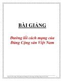 Bài giảng Đường lối cách mạng của Đảng Cộng sản Việt Nam - Nguyễn Tiến Lương