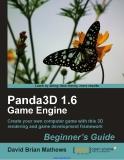 Panda3D 1. 6 Game Engine Beginner's Guide by Dave Mathews