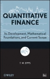QUANTITATIVE FINANCE: Its Development , Mathematical Foundations, and Current Scope