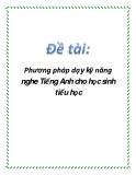 Phương pháp dạy kỹ năng nghe Tiếng Anh cho học sinh tiểu học.