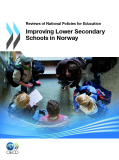Reviews of National Policies for EducationImproving Lower Secondary Schools in Norway