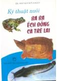 Kỹ thuật nuôi ba ba ếch đồng cá trê lai - NXB Nông nghiệp