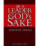 Be A Leader for God's Sake -- From values  to behaviors