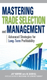 MASTERING TRADE SELECTION AND  MANAGEMENT : ADVANCEDSTRATEGIES FOR LONG-TERMPROFITABILITY