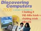 Chương 8: hệ điều hành và chương trình tiện ích