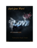 Just One Word, LOVE