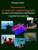 NANOSENSORS AS RESERVOIR  ENGINEERINGTOOLS TO MAP IN- SITU TEMPERATURE  DISTRIBUTIONS IN GEOTHERMAL RESERVOIRS