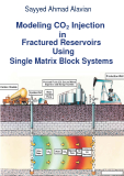 Modeling CO2 Injection in Fractured Reservoirs Using Single Matrix Block Systems -  Alavian