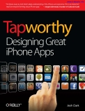 Tapworthy Designing great iPhone aPPs Josh Clark