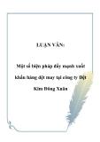 LUẬN VĂN:  Một số biện pháp đẩy mạnh xuất khẩu hàng dệt may tại công ty Dệt Kim Đông Xuân