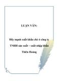 LUẬN VĂN:  Đẩy mạnh xuất khẩu chè ở công ty TNHH sản xuất – xuất nhập khẩu Thiên Hoàng