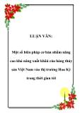 LUẬN VĂN:  Một số biên pháp cơ bản nhằm nâng cao khả năng xuất khâủ của hàng thủy sản Việt Nam vào thị trường Hoa Kỳ trong thời gian tới