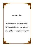 LUẬN VĂN:  Hoàn thiện các giải pháp MARMIX xuất khẩu hàng may mặc của công ty May 10 sang thị trường EU