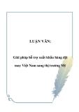 LUẬN VĂN:  Giải pháp hỗ trợ xuất khẩu hàng dệt may Việt Nam sang thị trường Mỹ