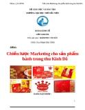 Đề tài: Chiến lược Marketing cho sản phẩm bánh trung thu Kinh Đô