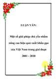LUẬN VĂN:  Một số giải pháp chủ yếu nhằm nâng cao hiệu quả xuất khẩu gạo của Việt Nam trong giai đoạn 2001 - 2010