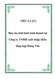 TIỂU LUẬN:  Báo cáo tình hình kinh doanh tại Công ty TNHH xuất nhập khẩu tổng hợp Hưng Yên