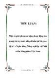 Tiểu luận về Một số giải pháp mở rộng hoạt động tín dụng tài trợ xuất nhập khẩu tại Sở giao dịch I - Ngân hàng Nông nghiệp và Phát triển Nông thôn Việt Nam