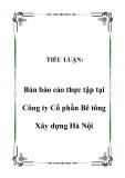 TIỂU LUẬN:  Bản báo cáo thực tập tại Công ty Cổ phần Bê tông Xây dựng Hà Nội