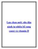 Lựa chọn mới: sữa đậu nành tự nhiên bổ sung canxi và vitamin D