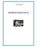 Giáo trình PROSHOW PRODUCER 5.0