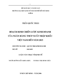Luận văn:Hoạch định chiến lược kinh doanh của ngân hàng TMCP Xuất nhập khẩu Việt Nam năm 2015