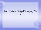 Bài giảng Lập trình hướng đối tượng C+ +
