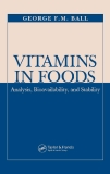 VITAMINS IN FOODS Analysis, Bioavailability, and Stability