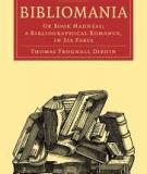 Bibliomania; or Book-Madness A Bibliographical Romance