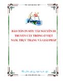 BẢO TỒN IN SITU TÀI NGUYÊN DI TRUYỀN CÂY TRỒNG Ở VIỆT NAM, THỰC TRẠNG VÀ GIẢI PHÁP