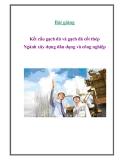 Bài giảng Kết cấu gạch đá và gạch đá cốt thép Ngành xây dựng dân dụng và công nghiệp