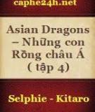 Asian Dragons – Những Con Rồng Châu Á (Tập 4)