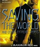 Maximum Ride 3 - Saving the World and Other Extreme Sports