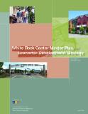 White Rock Center Master Plan/ Economic Development Strategy