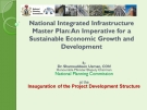 NATIONAL INTEGRATED INFRASTRUCTURE MASTER PLAN: AN IMPERATIVE FOR A SUSTAINABLE ECONOMIC GROWTH AND DEVELOPMENT