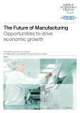 The Future of Manufacturing  Opportunities to drive  economic growth