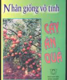 Ebook Nhân giống vô tính cây ăn quả - Hoàng Ngọc Thuận