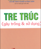 Ebook Tre trúc (Gây trồng và sử dụng) - GS.TS. Ngô Quang Đê (chủ biên)