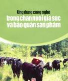 Ebook Ứng dụng công nghệ trong chăn nuôi gia súc và bảo quản sản phẩm - NXB Lao động