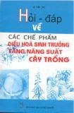 Ebook Hỏi đáp về chế phẩm điều hòa sinh trưởng tăng năng suất cây trồng - Lê Văn Tri