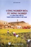 Lý luận, thực tiễn và triển vọng áp dụng ở Việt Nam -  Công nghiệp hóa từ nông nghiệp