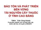 BẢO TỒN VÀ PHÁT TRIỂN BỀN VỮNG TÀI NGUYÊN CÂY THUỐC Ở TỈNH CAO BẰNG